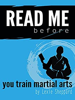READ ME.before you train martial arts (English Edition)