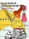 La vie rêvée de Chloé Chevalier par De Rosa