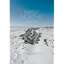 Many Norths: Spacial Practice in a Polar Territory