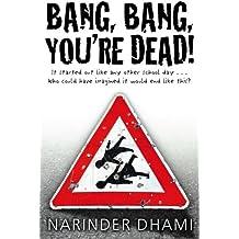 [Bang Bang You're Dead] (By: Narinder Dhami) [published: June, 2009]
