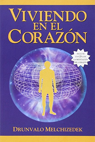 Vivendo en el Corazon: Como Entrar al Espacio Sagrado del Corazon [With CD (Audio)] = Living in the Heart