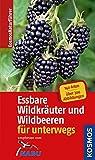 Essbare Wildkräuter und Wildbeeren - Naturführer für unterwegs (Kosmos-Naturführer)