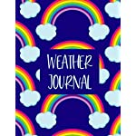 Weather Journal: LARGE Kids Weather Log Book Meteorology Gift For Weather Watchers and Future Meteorologists. Perfect For School Projects & Assignments. Blue Rainbow Cover.