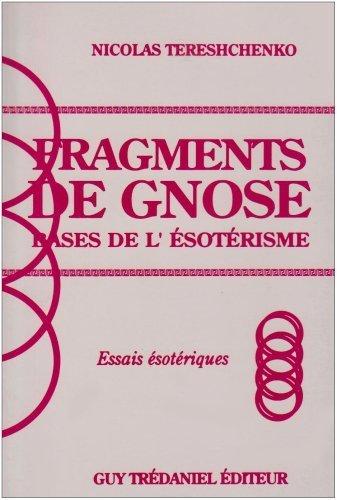Bases de l'ésotérisme : Fragments de gnose, essais ésotériques de Tereschenko (1 janvier 1990) Relié