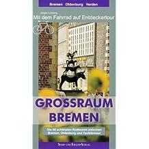 Grossraum Bremen, mit dem Fahrrad auf Entdeckertour: Die 40 schönsten Radtouren zwischen Bremen, Oldenburg und Teufelsmoor. Mit Kartenheft 1:75000 (Entdeckerbuch)