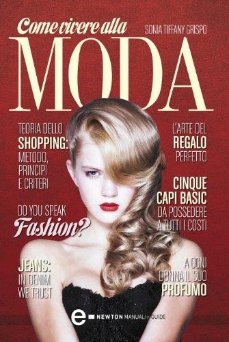 Come vivere alla moda (eNewton Manuali e Guide)