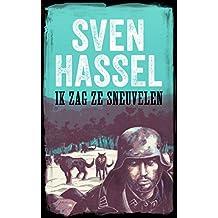 IK ZAG ZE SNEUVELEN: Nederlandse editie  (Sven Hassel Serie over de Tweede Wereldoorlog)