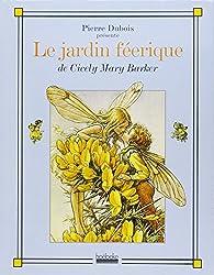 Le jardin féérique : De Cicely Mary Barker
