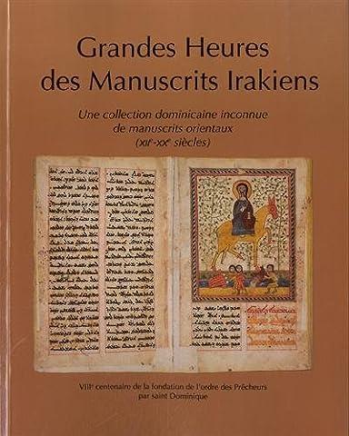 Grandes heures des manuscrits irakiens : Une collection dominicaine inconnue de manuscrits orientaux (XIIe-XXe siècles)