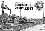 Reichsbahn-Dampf 2017: Kalender 2017 hier kaufen