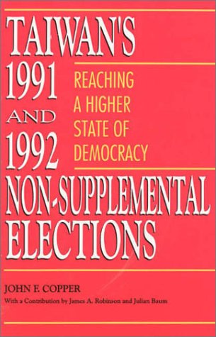Taiwan's 1991 and 1992 Non-supplemental Elections: Reaching a Higher State of Democracy