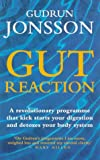 Gut Reaction: A day-by-day programme for choosing and combining foods for better heal...