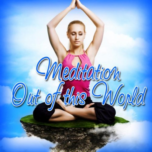 Meditation Out Of This World