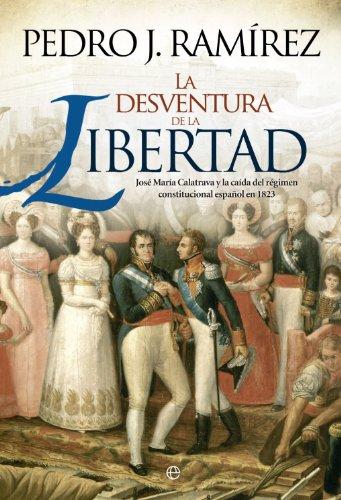 Descargar Libro La desventura de la libertad (Historia) de Pedro J. Ramírez