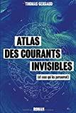 Atlas des courants invisibles: (et ceux qui les parcourent)