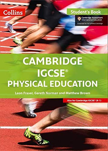 Cambridge IGCSE™ Physical Education Student's Book (Collins Cambridge IGCSE™) (Collins Cambridge IGCSE (TM)) por Leon Fraser