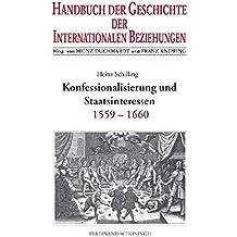 Handbuch der Geschichte der Internationalen Beziehungen, 9 Bde., Bd.2, Konfessionalisierung und Staatsinteressen (1559-1659)