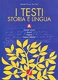 I testi. Tomo A-B. Storia e lingua. Per gli Ist. Professionali