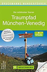 Bruckmanns Wanderführer: Traumpfad München - Venedig