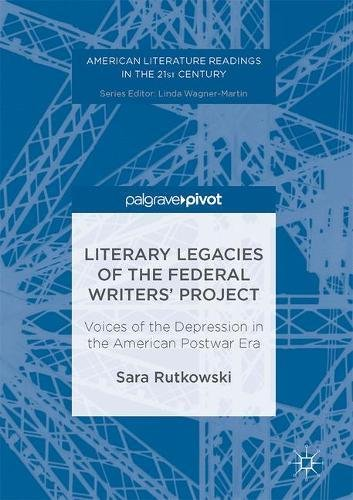 literary-legacies-of-the-federal-writers-project-voices-of-the-depression-in-the-american-postwar-er
