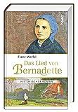 Das Lied von Bernadette: Historischer Roman