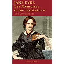 Jane Eyre ou Les Mémoires d'une institutrice (Cronos Classics) (French Edition)