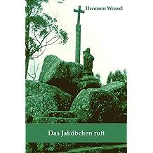 Das Jaköbchen ruft: Pilgerfahrt auf dem Caminho Português (Pilgertagebuch)