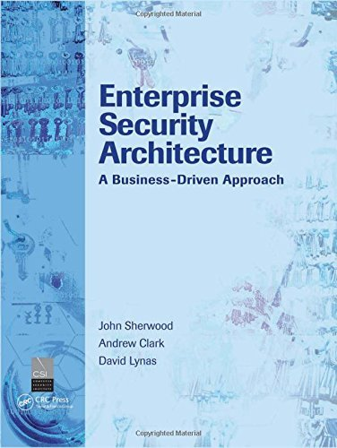 Enterprise Security Architecture: A Business-Driven Approach by John Sherwood (15-Nov-2005) Hardcover