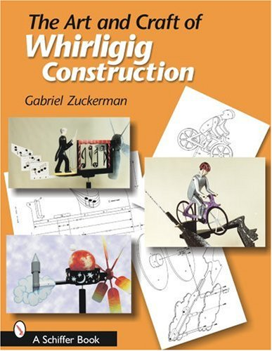the-art-and-craft-of-whirligig-construction