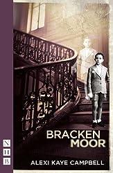 Bracken Moor by Alexi Kaye Campbell (2014-04-01)