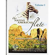 1: The Native American Flute: Understanding the Gift