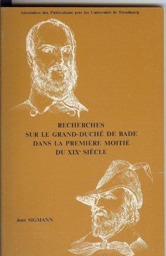 Recherche sur le Grand Duché de Bade dans la première moitié du XIXe siècle