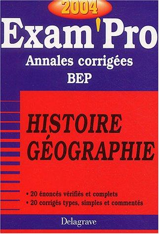 Exam'Pro numéro, 15 : Histoire-Géo, BEP (Annales corrigées)