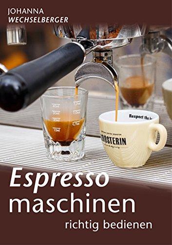 Preisvergleich Produktbild Espressomaschinen richtig bedienen