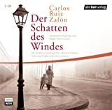 Der Schatten des Windes: Hörspiel - Carlos Ruiz Zafón