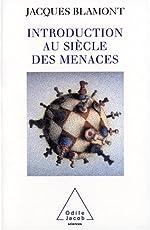Introduction au siècle des menaces de Jacques Blamont