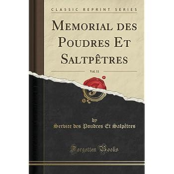 Memorial Des Poudres Et Saltpètres, Vol. 11 (Classic Reprint)