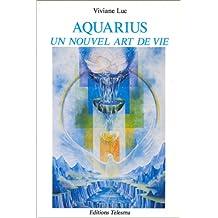 Aquarius : Un nouvel art de vie