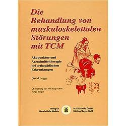 Die Behandlung von muskuloskelettalen Störungen mit TCM: Akupunktur und Arzneimitteltherapie bei orthopädischen Erkrankungen