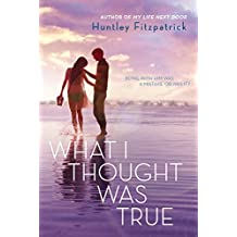 What I Thought Was True by Huntley Fitzpatrick (2015-04-07)