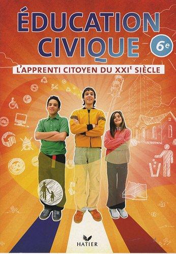 Education civique 6e L'apprenti citoyen du XXIe siècle