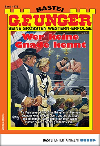 G. F. Unger 1978 - Western: Wer keine Gnade kennt (G.F.Unger)