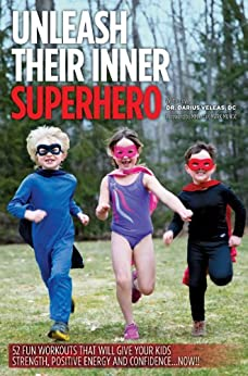 Unleash Their Inner Superhero: 52 Fun Workouts That Will Give Your Kids Strength, Positive Energy, and Confidence.Now!! (English Edition) de [Veleas, Darius]