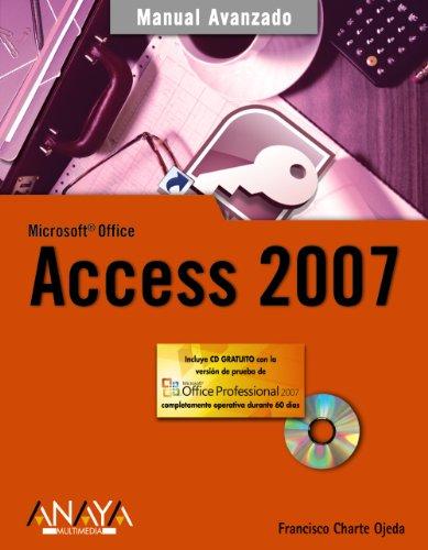 Access 2007 (Manuales Avanzados) por Francisco Charte