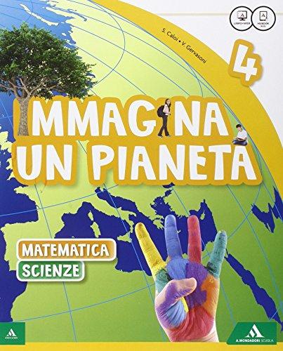 Immagina un pianeta. Sussidiario scientifico. Con Quaderno scientifico. Per la Scuola elementare. Con e-book. Con espansione online: 1