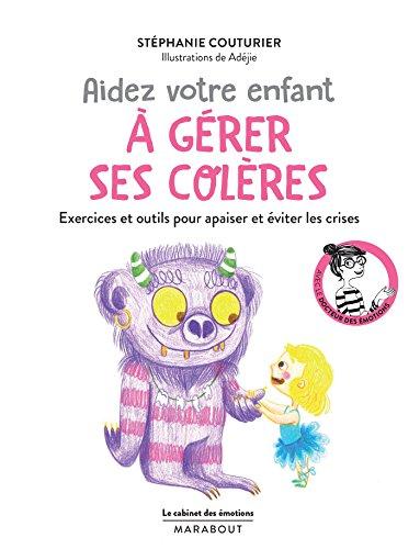 le-cabinet-des-emotions-aider-votre-enfant-a-gerer-ses-coleres-exercices-et-outils-pour-apaiser-et-e