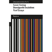 Standpunkt beziehen: Fünf Essays (Was bedeutet das alles?) (Reclams Universal-Bibliothek)