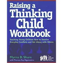 Raising a Thinking Child Workbook: Teaching Young Children How to Resolve Everyday Conflicts and Get Along with Others