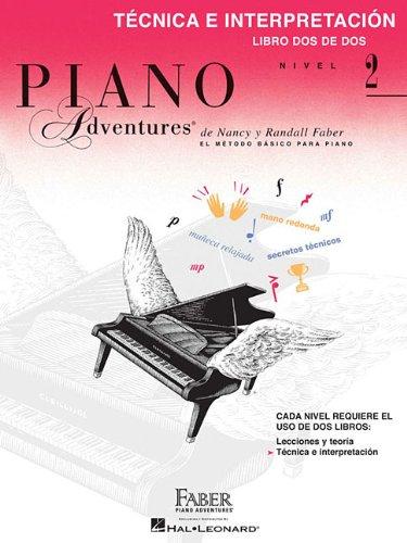 Tecnica E Interpretacion - Libro DOS de DOS Nivel 2: Spanish Edition Level 2 Technique & Performance por Nancy Faber