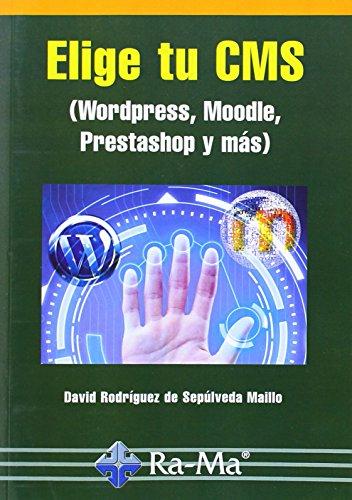 Elige Tu CMS. Wordpress, Moodle, Prestashop Y Más